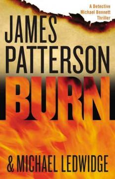 Burn - James Patterson and Michael Ledwidge.