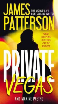Private Vegas /  James Patterson and Maxine Paetro. - James Patterson and Maxine Paetro.