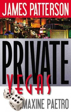 Private Vegas / James Patterson and Maxine Paetro - James Patterson and Maxine Paetro