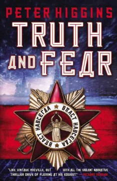 Truth and fear - Peter Higgins.