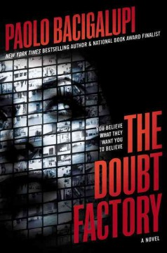 The doubt factory - Paolo Bacigalupi.