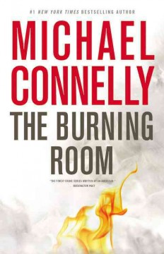 The burning room : a novel - Michael Connelly.