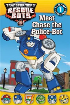Meet Chase the Police-Bot - adapted by Lisa Shea.