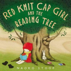 Red Knit Cap Girl and the reading tree - by Naoko Stoop.