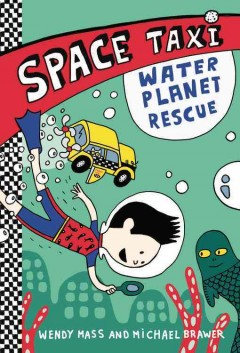 Water planet rescue - by Wendy Mass and Michael Brawer ; illustrations by Elise Gravel.