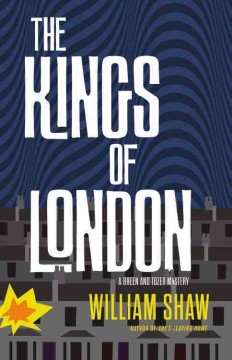 The kings of London /  William Shaw. - William Shaw.