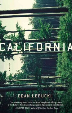 California : a novel - Edan Lepucki.