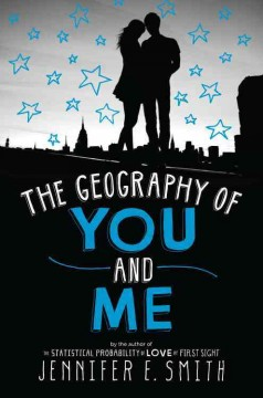 The geography of you and me - Jennifer E. Smith.