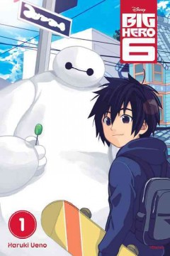 Big hero 6 Volume 1 /  Haruki Ueno ; translation: Alethea and Athena Nibley ; lettering, Lys Blakeslee. - Haruki Ueno ; translation: Alethea and Athena Nibley ; lettering, Lys Blakeslee.