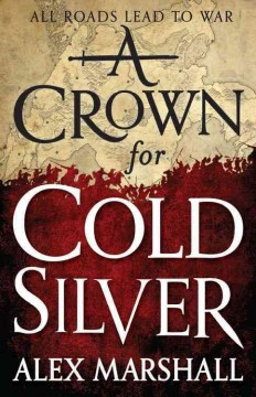 A crown for cold silver /  Alex Marshall. - Alex Marshall.