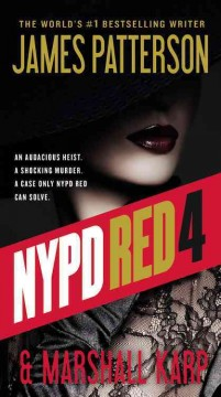 NYPD Red 4  /  James Patterson and Marshall Karp. - James Patterson and Marshall Karp.
