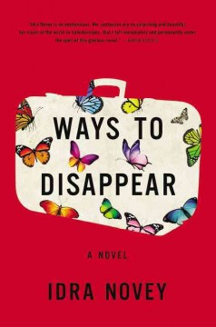 Ways to disappear : a novel / Idra Novey. - Idra Novey.