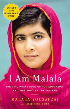 I am Malala : the girl who stood up for education and was shot by the Taliban - Malala Yousafzai ; with Christina Lamb.