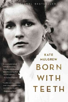 Born with teeth : a memoir / Kate Mulgrew.