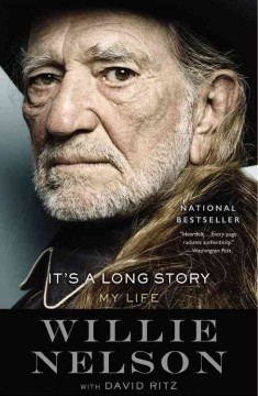 It's a long story : my life / by Willie Nelson with David Ritz. - by Willie Nelson with David Ritz.