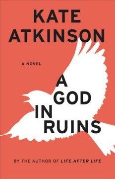 A god in ruins : a novel / Kate Atkinson. - Kate Atkinson.