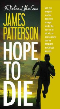 Hope to die  /  James Patterson. - James Patterson.