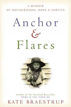 Anchor and Flares : A Memoir of Motherhood, Hope, and Service
