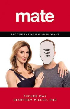 Mate : A Man's Guide to the World of Sex and Dating