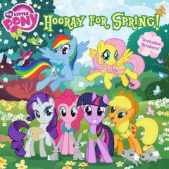 My little pony : Hooray for spring! / based on the episode by Cindy Morrow; adapted by Louise Alexander. - based on the episode by Cindy Morrow; adapted by Louise Alexander.