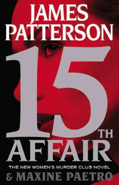 15th affair /  James Patterson and Maxine Paetro. - James Patterson and Maxine Paetro.