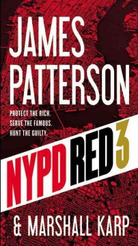 NYPD red 3 /  James Patterson and Marshall Karp. - James Patterson and Marshall Karp.