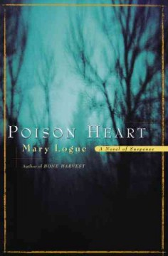Poison heart a novel of suspense / Mary Logue. - Mary Logue.