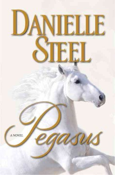 Pegasus : a novel - Danielle Steel.