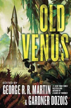Old Venus /  edited by George R.R. Martin and Gardner Dozois. - edited by George R.R. Martin and Gardner Dozois.