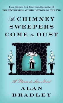 As Chimney Sweepers Come To Dust / Alan Bradley - Alan Bradley