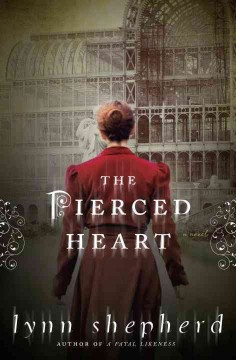 The pierced heart : a novel - Lynn Shepherd.