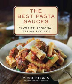 Best Pasta Sauces : Favorite Regional Italian Recipes