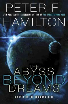 The abyss beyond dreams - Peter F. Hamilton.