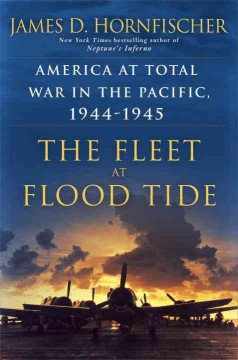 Fleet at Flood Tide : America at Total War in the Pacific 1944-1945