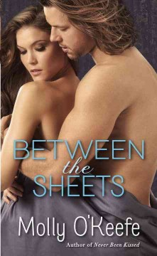 Between the sheets - Molly O'Keefe.