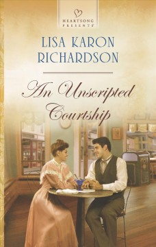 An unscripted courtship /  Lisa Karon RIchardson. - Lisa Karon RIchardson.
