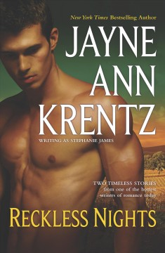 Reckless nights - Jayne Ann Krentz writing as Stephanie James.