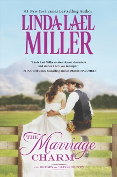 The marriage charm /  Linda Lael Miller.
