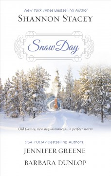 Snow day - Shannon Stacey, Jennifer Greene, Barbara Dunlop.