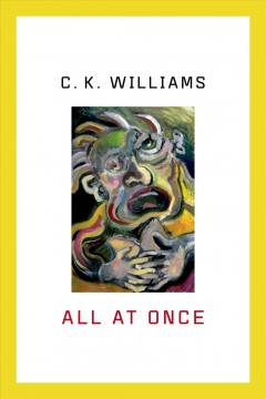 All at Once - C.K. Williams.