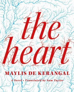 The heart /  Maylis de Kerangal ; translated from the French by Sam Taylor. - Maylis de Kerangal ; translated from the French by Sam Taylor.