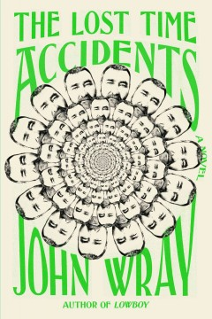 The lost time accidents /  John Wray. - John Wray.