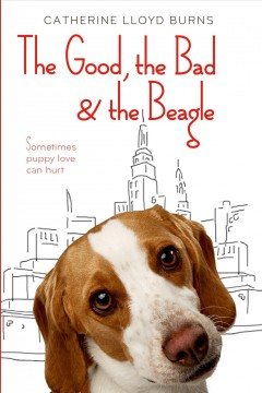 The good, the bad, and the beagle - Catherine Lloyd Burns.