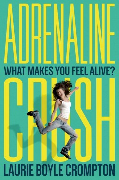 Adrenaline crush - Laurie Boyle Crompton.