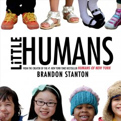 Little humans - Brandon Stanton.