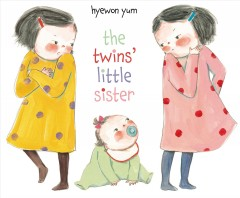 The twins' little sister /  Hyewon Yum. - Hyewon Yum.