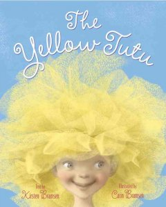 The yellow tutu - text by Kirsten Bramsen ; illustrated by Carin Bramsen.