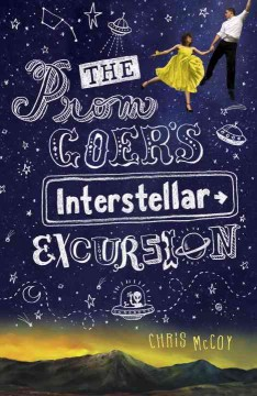 The prom goer's interstellar excursion /  Chris McCoy. - Chris McCoy.