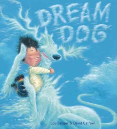 Dream dog /  Lou Berger ; illustrated by David J. Catrow. - Lou Berger ; illustrated by David J. Catrow.