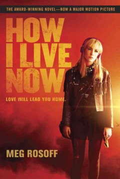 How I live now  /  Meg Rosoff. - Meg Rosoff.
